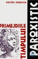 Primejdiile Timpului Paroxistic - Costel Ionescu