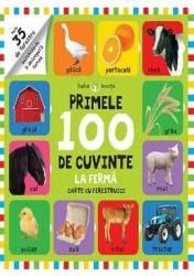 Primele 100 de cuvinte la ferma Carte cu ferestruici - Bebe invata