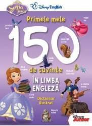 Sofia Intai - Primele mele 150 de cuvinte in limba engleza. Dictionar ilustrat Carti