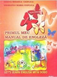 Primul meu manual de engleza - Desina Mihaela Cioflica Smaranda Maria Cioflica