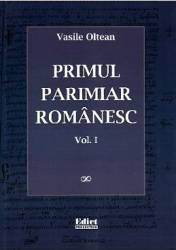 Primul parimiar romanesc vol. 1+2 - Vasile Oltean