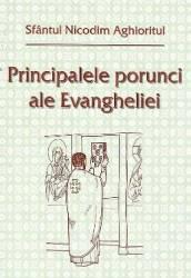 Principalele porunci ale Evangheliei - Sfantul Nicodim Aghioritul Carti