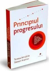 Principiul progresului - Teresa Amabile Steven Kramer