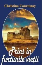 Prins in furtunile vietii - Christina Courtenay Carti