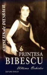 Printesa Bibescu Ultima Orhidee - Ghislain de Diesbach