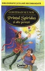 Printul Spiridus si alte povesti - Contesa D Aulnoy