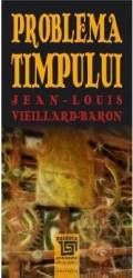 Problema timpului - Jean-Louis Vieillard-Baron Carti