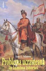 Problema ucraineana in lumina istoriei - Ion I. Nistor title=Problema ucraineana in lumina istoriei - Ion I. Nistor