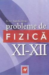 Probleme de Fizica cls. 11-12 ed.2012 - Anatolie Hristev