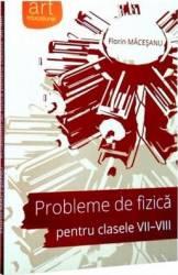 Probleme de fizica pentru cls 7-8 - Florin Macesanu Carti