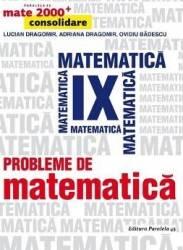 Probleme de matematica - Clasa 9 - Mate 2000-Consolidare - Lucian Dragomir Adriana Dragomir