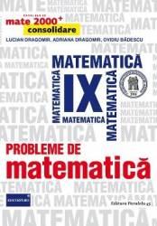 Probleme de matematica - Clasa a 9-a - Mate 2000+ Consolidare - L. Dragomir A. Dragomir O. Badescu