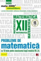 Probleme De Matematica Cls 12 Mate 2000+ Consolidare Ed.2015 - Lucan Dragomir Adriana Dragomir