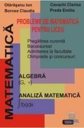 Probleme de matematica pentru liceu - Otarasanu Ion Cavachi Clarisa Carti