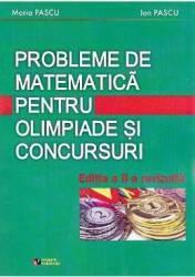 Probleme de matematica pentru olimpiade si concursuri - Maria Pascu Ion Pascu
