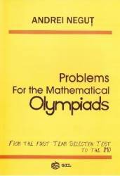 Problems for the Mathematical Olympiads - Andrei Negut