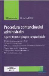 Procedura contenciosului administrativ - Iuliana Riciu Carti