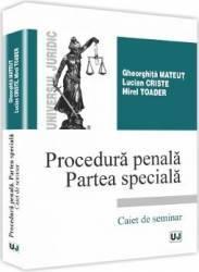 Procedura penala. Partea speciala - Gheorghita Mateut Lucian Criste. Mirel Toader