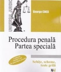 Procedura penala. Partea speciala. Schite scheme teste grila - George Goga Carti