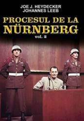 Procesul De La Nurenberg Vol. 2 - Joe J. Heydecker Johannes Leeb