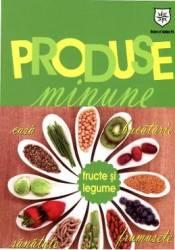 Produse Minune. Fructe Si Legume