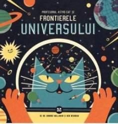 Profesorul Astro Cat si frontierele universului - Dominic Walliman Ben Newman
