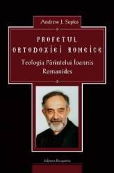 Profetul Ortodoxiei Romeice - Andrew J. Sopko