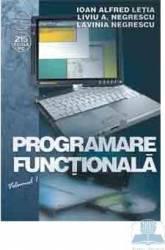Programare functionala vol. 1 - Ioan Alfred Letia Liviu A. Negrescu
