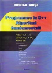 Programare in C++. Algoritmi fundamentali - Ciprian Ghise title=Programare in C++. Algoritmi fundamentali - Ciprian Ghise