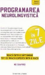 Programarea neurolingvistica in 7 zile - Mo Shapiro
