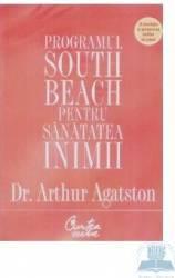 Programul South Beach pentru sanatatea inimii - Dr. Arthur Agatston