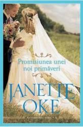 Promisiunea unei noi primaveri - Janette Oke Carti