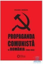 Propaganda comunista in Romania 1948-1953 - Eugen Denize