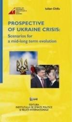 Prospective of Ukraine Crisis Scenarios for a mid-long term evolution - Iulian Chifu