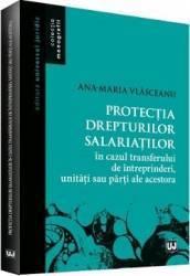 Protectia drepturilor salariatilor - Ana-Maria Vlasceanu Carti