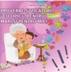 Proverbe Si Zicatori Cu Lipici Pentru Mari Si Pentru Mici - Adina Grigore