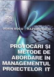 Provocari si metode de abordare in Managementul Proiectelor IT - Dorin Bocu Razvan Bocu Carti