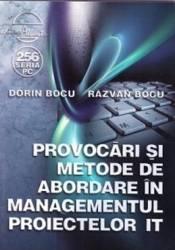 Provocari si metode de abordare in Managementul Proiectelor IT - Dorin Bocu Razvan Bocu