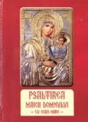 Psaltirea Maicii Domnului cu scris mare - Agapis