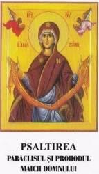 Psaltirea Paraclisul si Prohodul Maicii Domnului