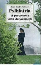 Psihiatria si problemele vietii duhovnicesti - Dmitri Melehov