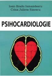 Psihocardiologie - Ioan-Bradu Iamandescu Crina Julieta Sinescu
