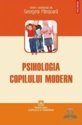 Psihologia copilului modern - Georgeta Panisoara