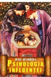 Psihologia influentei - Maia Dushkina
