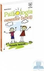 Psihologia oamenilor fericiti - Michel Giroux