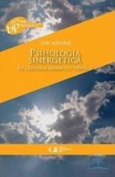 Psihologia sinergetica - Ion Manzat