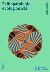 Psihopatologie Evolutionista - Cezar Giosan Carti