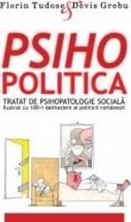 Psihopolitica - Florin Tudose Devis Grebu