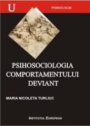 Psihosociologia comportamentului deviant - Maria Nicoleta Turliuc
