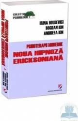 Psihoterapii moderne. Noua hipnoza ericksoniana - Irina Holdevici Bogdan Ion Andreea Ion